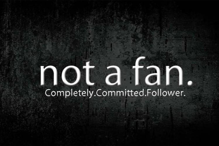 not_a_fan
