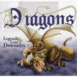 Dragons Legends Lore of Dinosaurs